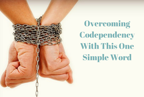 Overcoming Codependency With This One Simple Word
