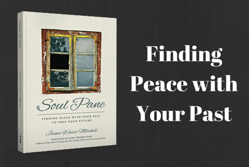 Finding Peace with Your Past