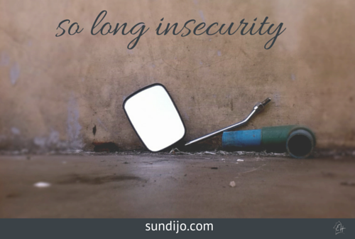 So Long Insecurity